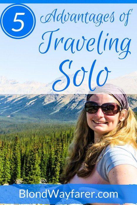 advantages of traveling solo | solo travel | solo female travel | traveling alone | travel tips | wanderlust | travel inspiration