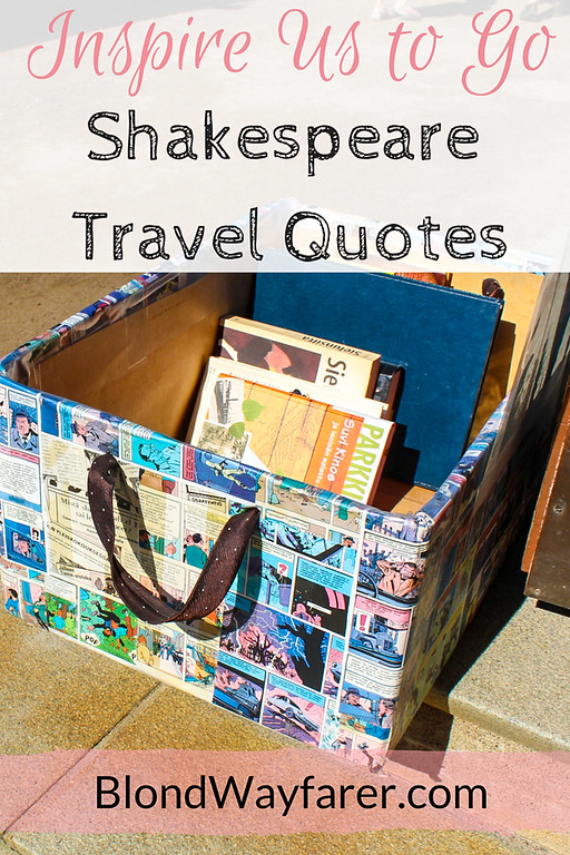 Shakespeare Travel Quotes Go And Roam The World Blond Wayfarer