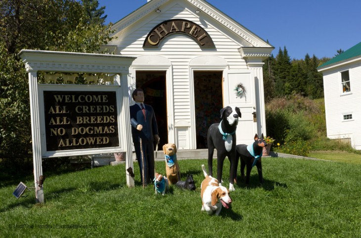 """The sign in front of Dog Chapel reads: """"Welcome All Creeds, All Breeds. No Dogmas Allowed."""" Is that perfect or what?"""