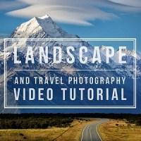 Landscape & Travel Photography Tutorial: New Zealand