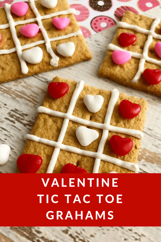 My Valentine Tic Tac Toe Grahams are fun to make, fun to play and then fun to eat. They