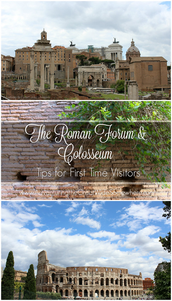 Pin This: The Roman Forum & Colosseum: Tips for First Time Visitors