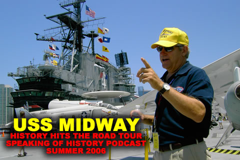 Speaking of History Podcast 34 Touring the USS
