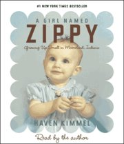 Audiobook Review: A Girl Named Zippy by Haven Kimmel