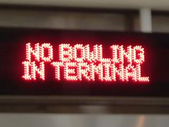 No Bowling in Terminal