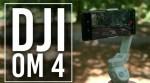 Comment faire : Le nouveau cardan DJI OM 4 aidera les cinéastes iPhone en herbe
