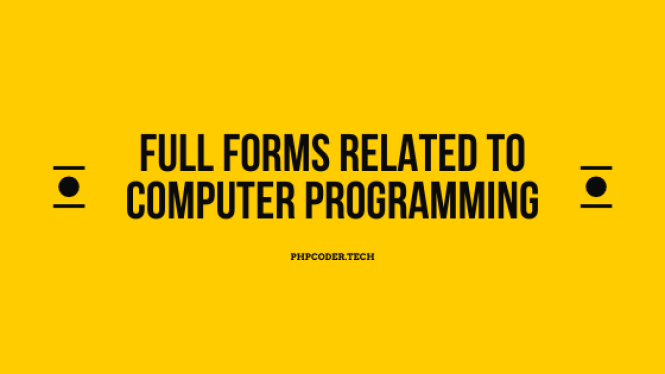 Full Forms Related To Computer Programming
