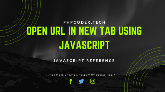 2 Ways to Open URL in New Tab Using JavaScript - PHPCODER.TECH