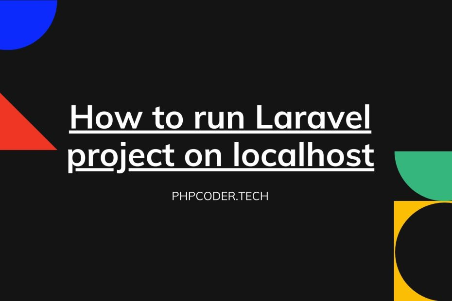 How to run Laravel project on localhost