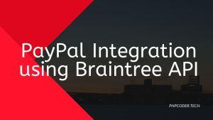 PayPal Integration using Braintree API