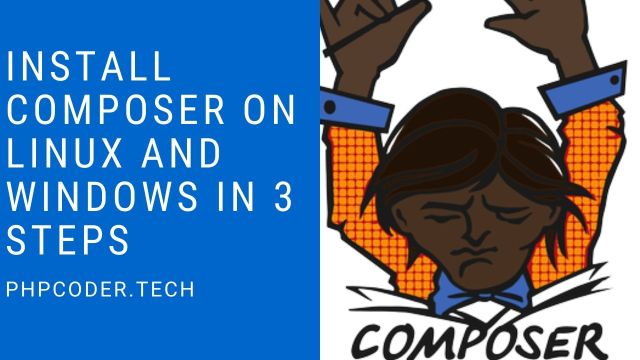 Install Composer on Linux and Windows in 3 Steps