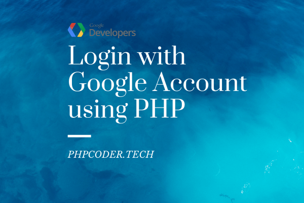 Login with Google Account using PHP Step by Step