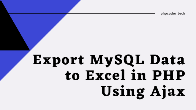 Export MySQL Data to Excel in PHP Using Ajax
