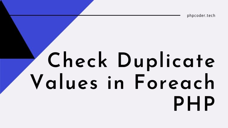 Check Duplicate Values in Foreach PHP