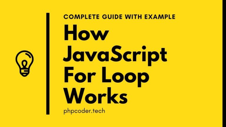 How JavaScript For Loop Works Complete Guide With Example