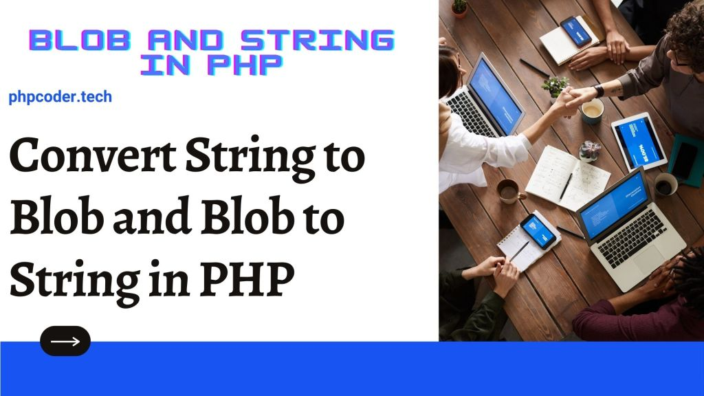 How to Convert String to Blob and Blob to String in PHP