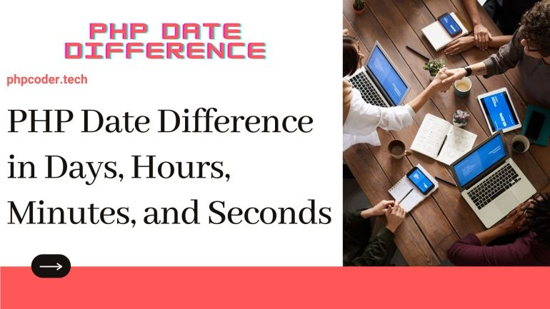 PHP Date Difference in Days, Hours, Minutes, and Seconds