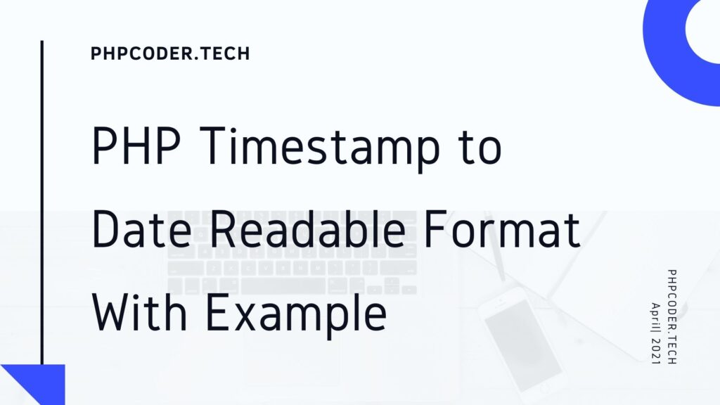 PHP Timestamp to Date Readable Format With Example