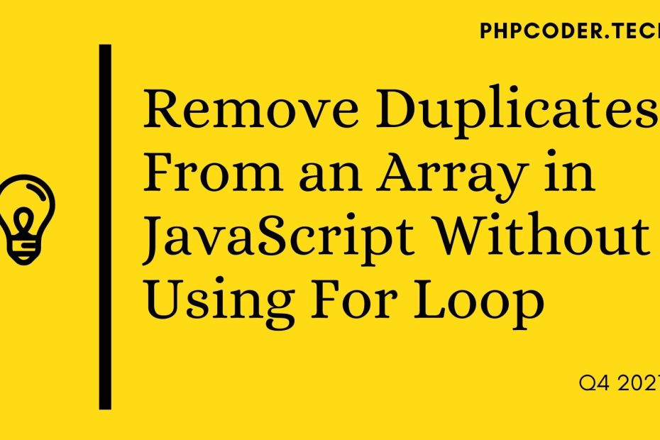 Remove Duplicates From an Array in JavaScript Without Using For Loop