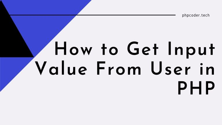 How to Get Input Value From User in PHP?