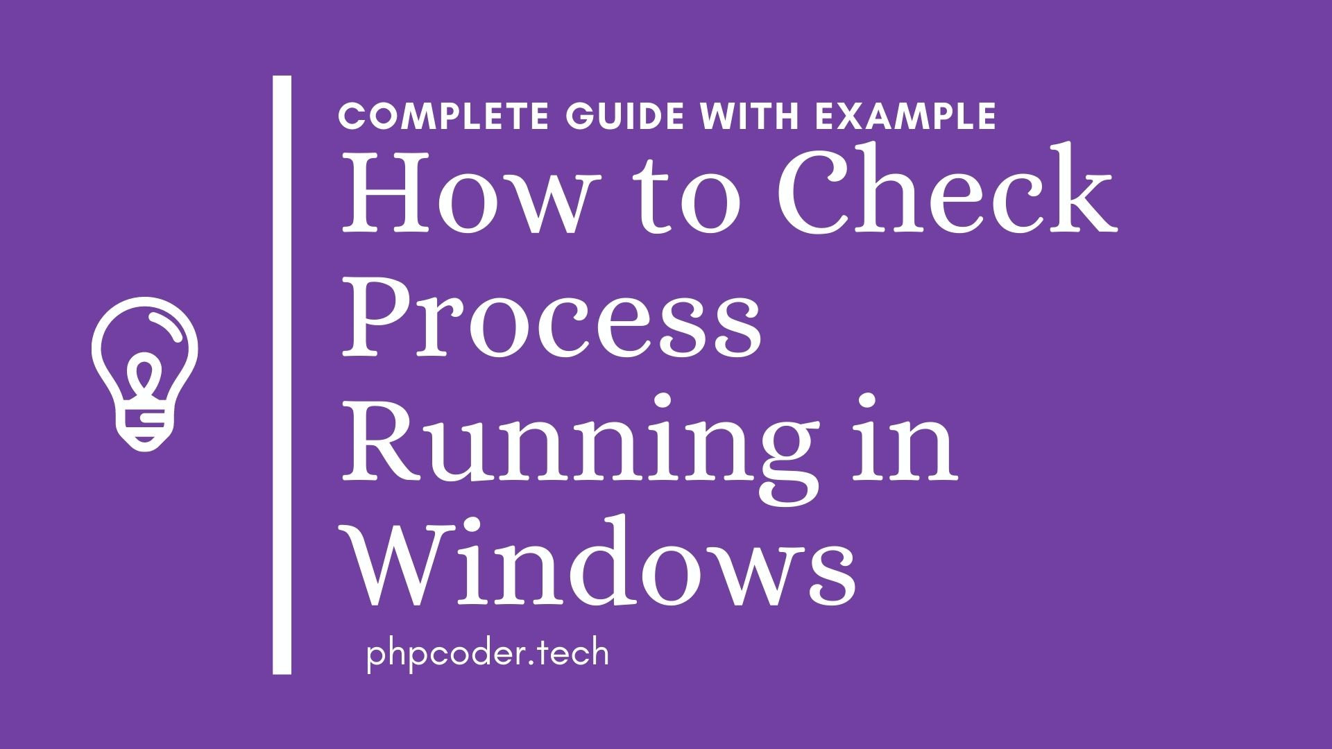 How to Check Process Running in Windows - PHPCODER.TECH