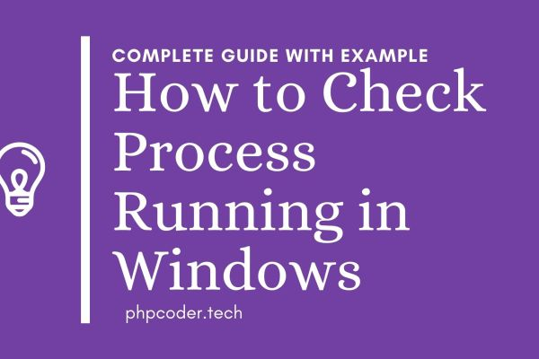How to Check Process Running in Windows