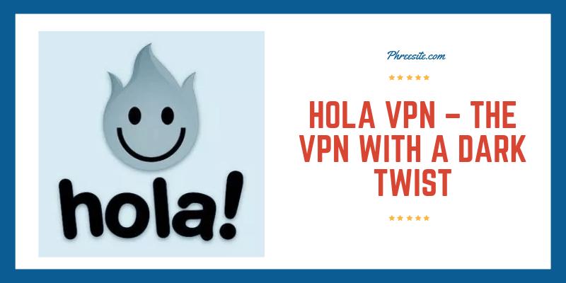 What is Hola VPN - Gudie to Hola VPN