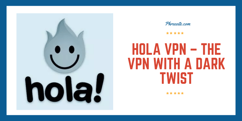 What is Hola VPN - Gudie to Hola VPN