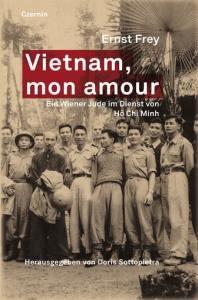 Vietnam, mon Amour, Ernst Frey