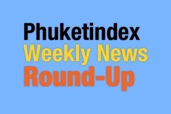 Phuketindex Weekly News Round-Up