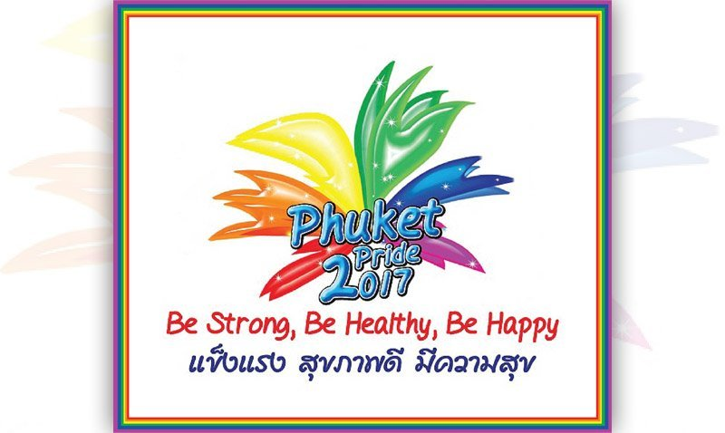 "Phuket Pride Festival 2017 Celebration ""BE STRONG, BE HEALTHY, BE HAPPY"""
