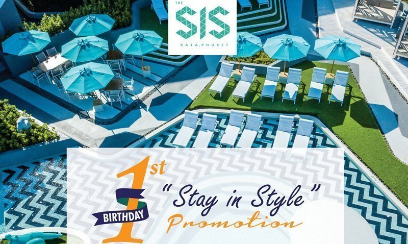 "The SIS Kata, Phuket celebrate 1st Birthday launches ""Stay in Style"" promotion and ""Photo in Style"" contest"