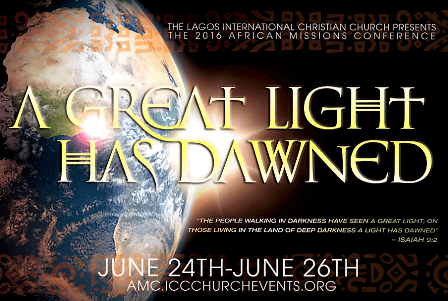 With the planting of the pillar church for Africa in Lagos, the theme for the SECOND AMC was A GREAT LIGHT HAS DAWNED!