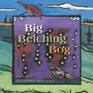 Big Belching Bog, by Phyllis Root