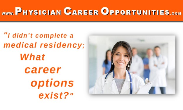 """I didn't complete a medical residency; what career options exist?"""