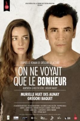 On ne voyait que le bonheur, Grégori Baquet, Edouard Delcourt, Murielle Huet des Aunay, Théâtre Actuel, Festival off Avignon 2017, Pianopanier