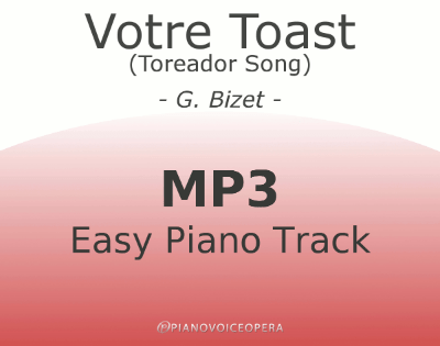 Votre Toast (Toreador Song) Easy Piano Accompaniment