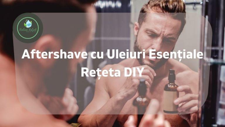 Aftershave cu Uleiuri Esențiale Rețeta DIY