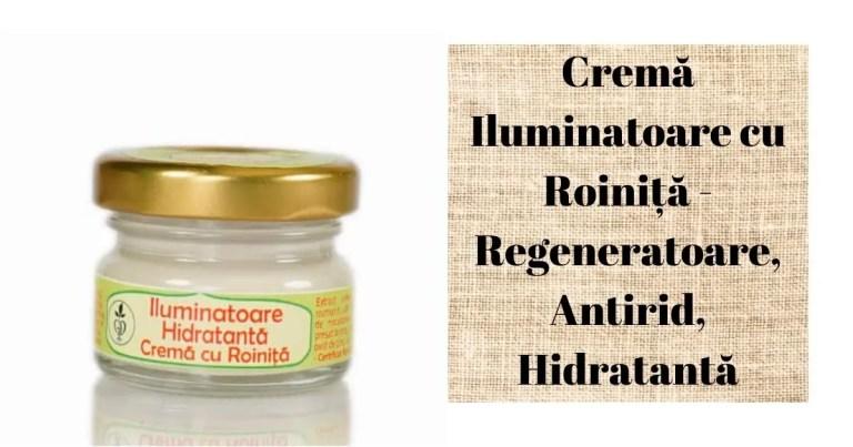 Cremă Iluminatoare cu Roiniță – Regeneratoare, Antirid, Hidratantă