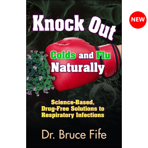 Knock Out Colds and Flu Naturally Front Cover by Bruce Fife