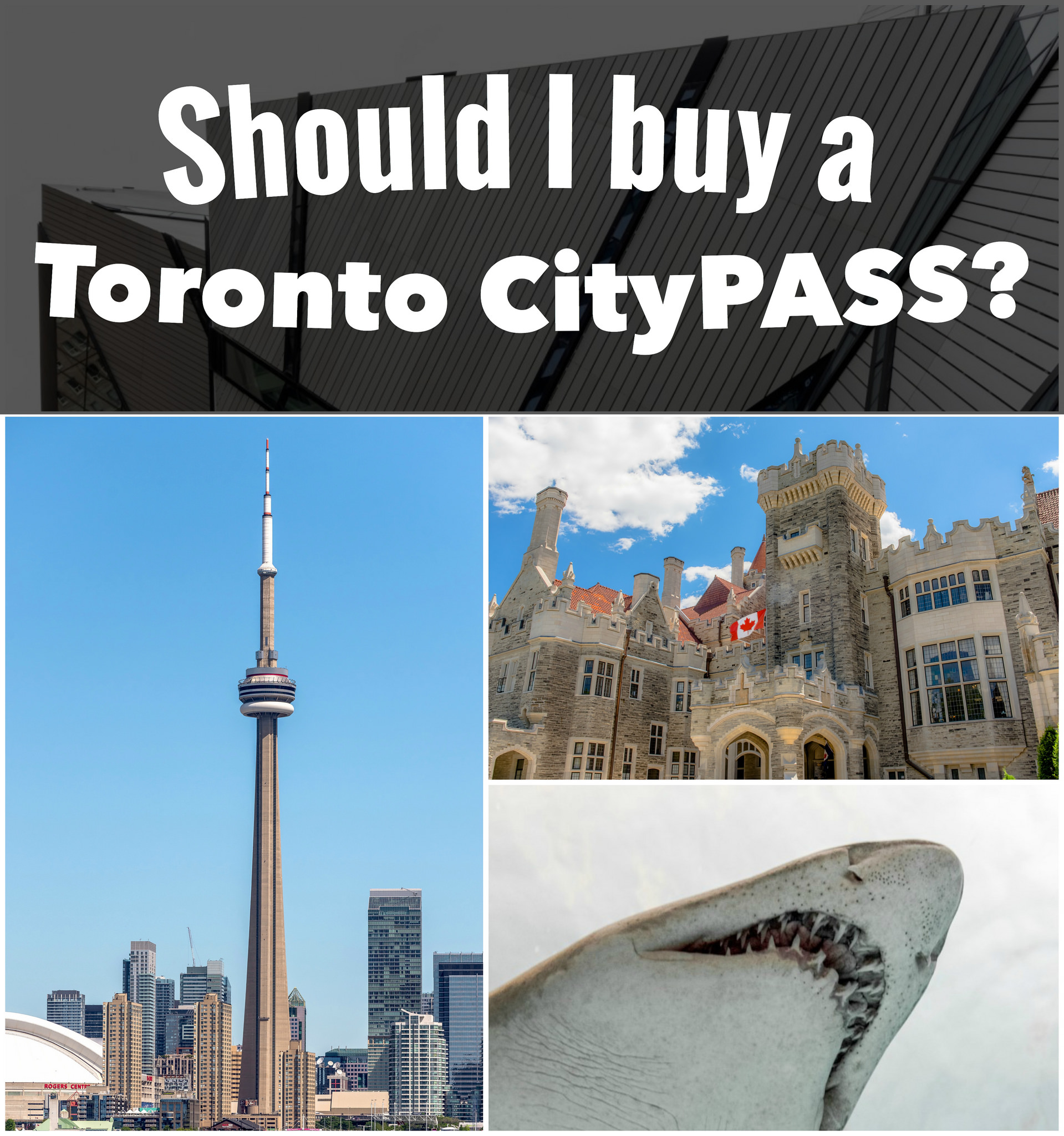 Should I buy a Toronto CityPASS?