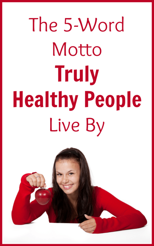 fell off the health wagon? here's the 5-word motto truly healthy people live by