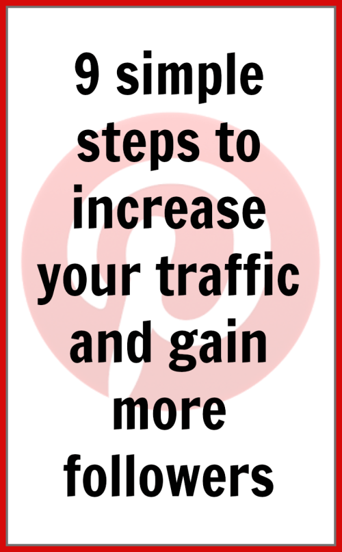 9 simple steps to increase your traffic from Pinterest and gain more followers