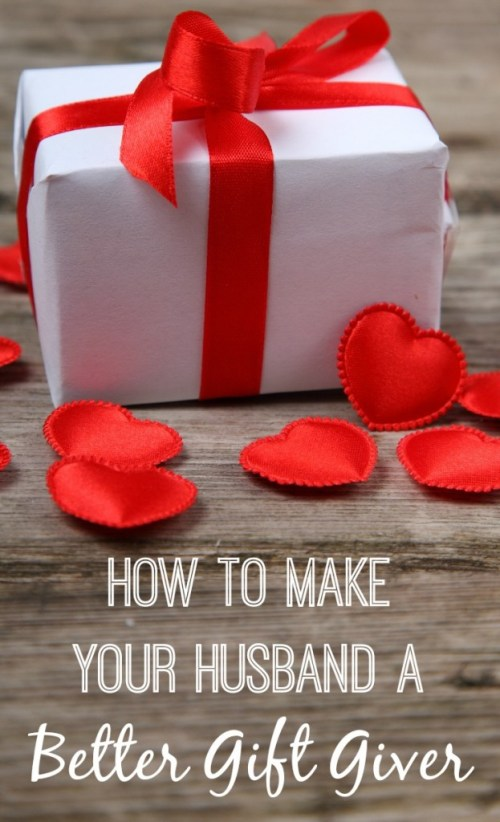 Tips for how to make your husband a better gift giver...perfect with Valentine's Day right around the corner!
