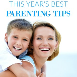 The Year's Best Positive Parenting Tips