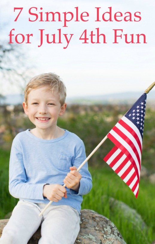 7 Simple Ideas for July 4th Fun