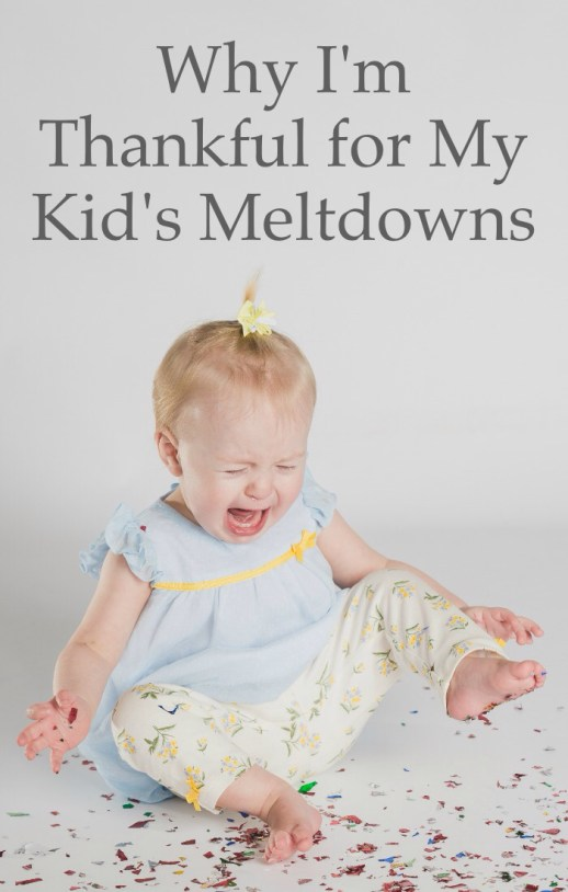 Why I'm Thankful for My Kid's Meltdowns