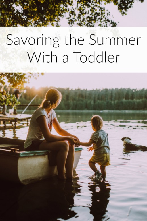 Savoring the Summer With a Toddler