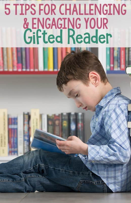 5 Tips for Challenging and Engaging Your Gifted Reader #education #parenting