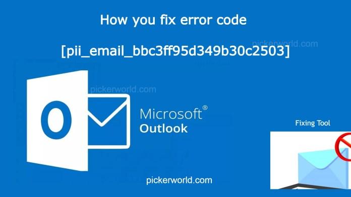 How you fix error code [pii_email_bbc3ff95d349b30c2503]
